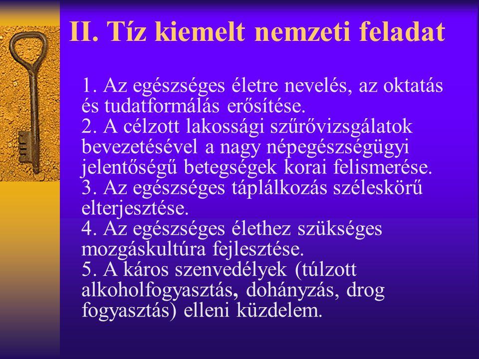 II.Tíz kiemelt nemzeti feladat 1.