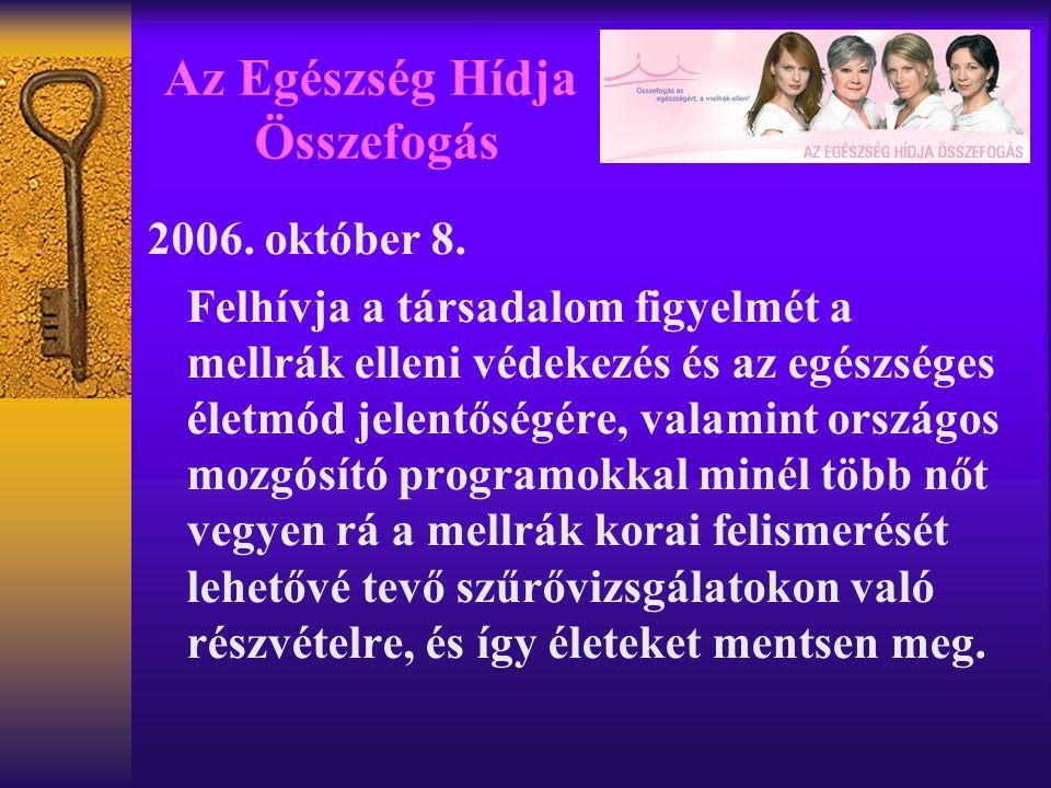 Az Egészség Hídja Összefogás 2006.október 8.