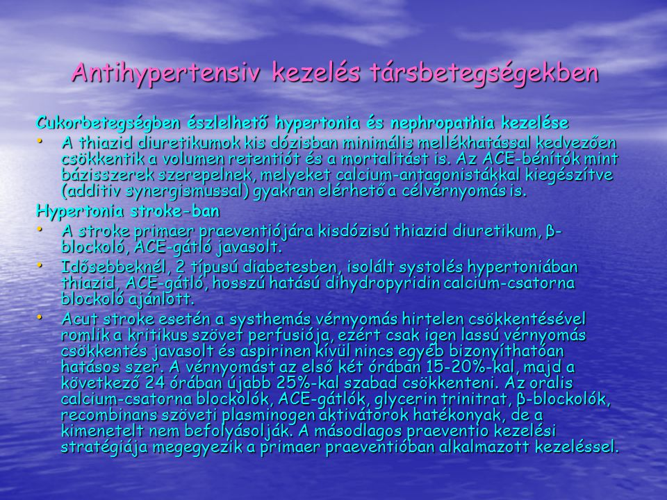 Antihypertensiv kezelés társbetegségekben Cukorbetegségben észlelhető hypertonia és nephropathia kezelése A thiazid diuretikumok kis dózisban minimáli