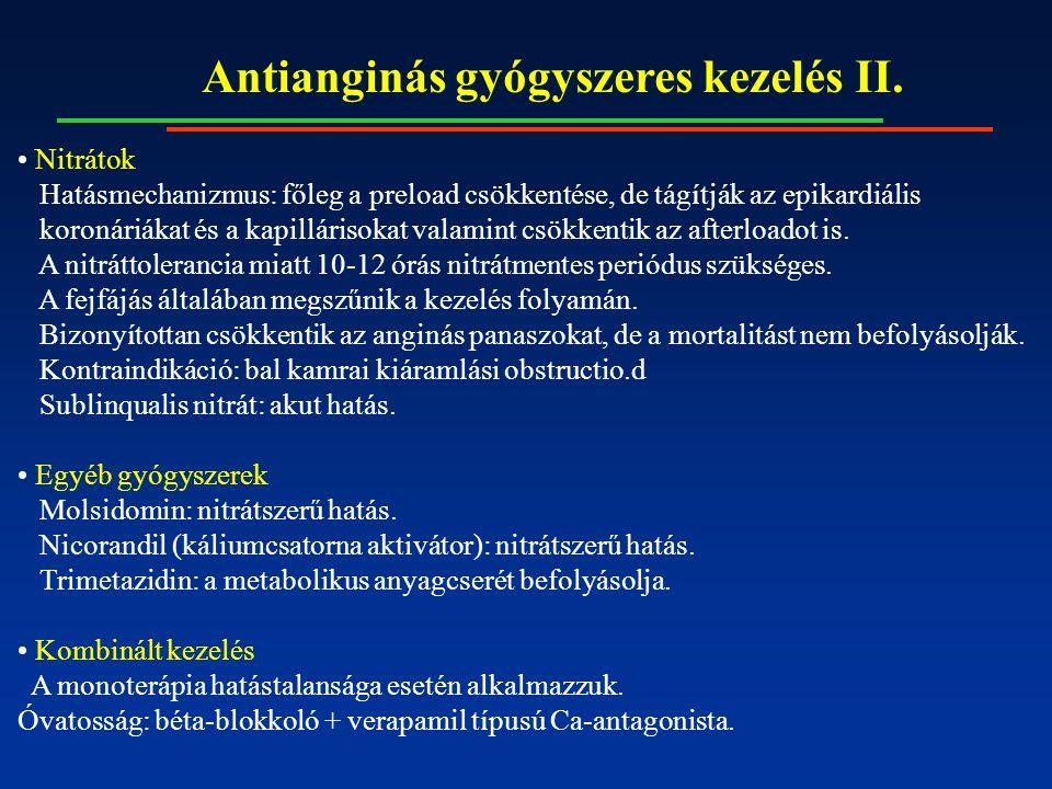 Antianginás gyógyszeres kezelés II. Nitrátok Hatásmechanizmus: főleg a preload csökkentése, de tágítják az epikardiális koronáriákat és a kapillárisok