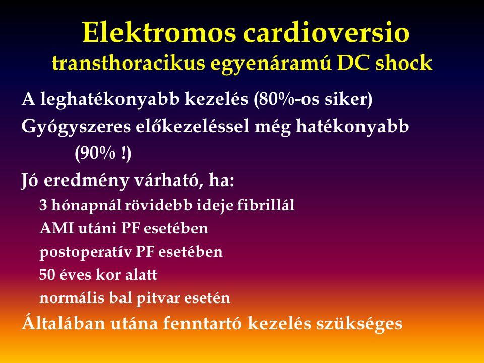Elektromos cardioversio transthoracikus egyenáramú DC shock A leghatékonyabb kezelés (80%-os siker) Gyógyszeres előkezeléssel még hatékonyabb (90% !)