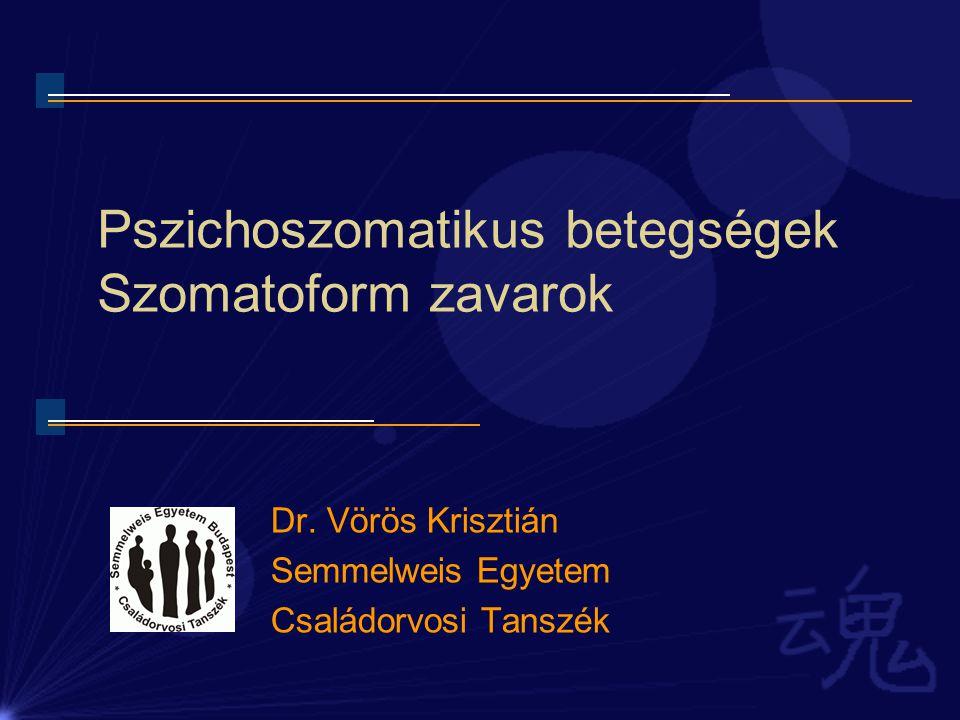 Szomatizáció diagnózisai –Szomatizációs zavar (0,8-1,3): 4 fájdalom tünet + 2 GI + 1 szexuális zavar + 1 pszeudoneurológiai élethosszi tünet, mely minimum 2 éve fennáll, 30.