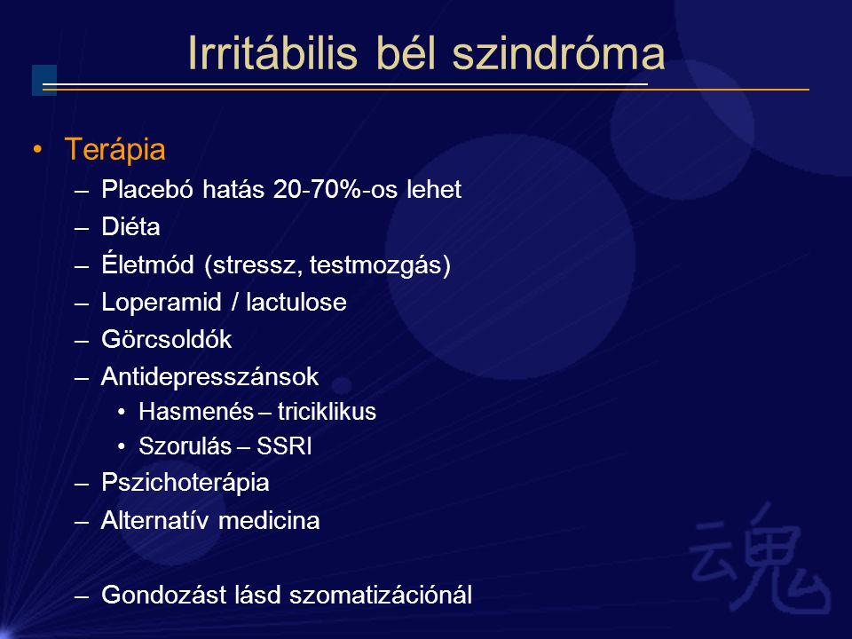 Irritábilis bél szindróma Terápia –Placebó hatás 20-70%-os lehet –Diéta –Életmód (stressz, testmozgás) –Loperamid / lactulose –Görcsoldók –Antidepress