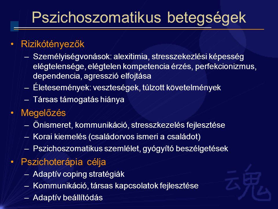 Pszichoszomatikus betegségek Rizikótényezők –Személyiségvonások: alexitimia, stresszekezlési képesség elégtelensége, elégtelen kompetencia érzés, perf