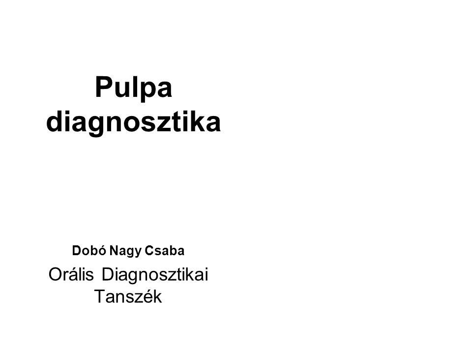 A dentin-pulpa egység állapotai Normál: a szenzibilitás tesztre adott válasz nem túl erős, nem fokozódik és rögtön megszűnik Pulpitis: –reverzibilis –irreverzibilis Necrosis: nincs válasz a szenzibilitás tesztekre