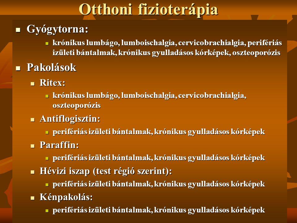 Otthoni fizioterápia Gyógytorna: Gyógytorna: krónikus lumbágo, lumboischalgia, cervicobrachialgia, perifériás izületi bántalmak, krónikus gyulladásos