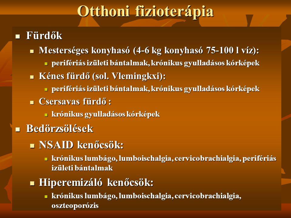 Otthoni fizioterápia Fürdők Fürdők Mesterséges konyhasó (4-6 kg konyhasó 75-100 l víz): Mesterséges konyhasó (4-6 kg konyhasó 75-100 l víz): perifériá