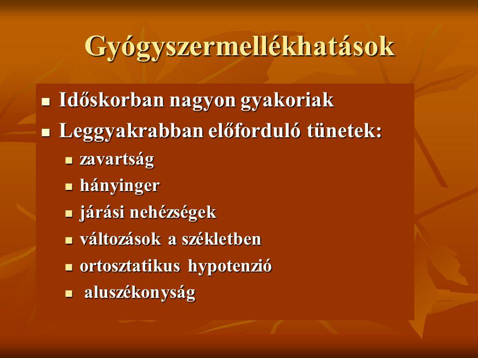 Gyógyszermellékhatások Időskorban nagyon gyakoriak Időskorban nagyon gyakoriak Leggyakrabban előforduló tünetek: Leggyakrabban előforduló tünetek: zav