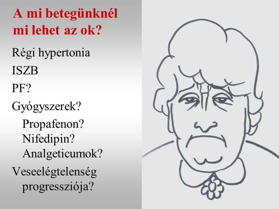 A mi betegünknél mi lehet az ok.Régi hypertonia ISZB PF.