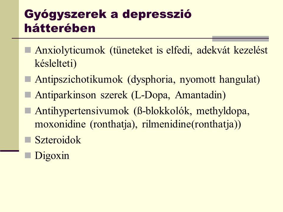 Gyógyszerek a depresszió hátterében Anxiolyticumok (tüneteket is elfedi, adekvát kezelést késlelteti) Antipszichotikumok (dysphoria, nyomott hangulat)