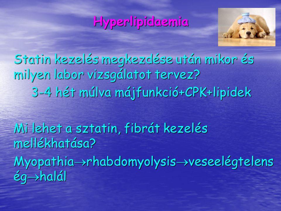 A myopathia kockázata fibrát esetén 6:10.000, sztatin esetén 1:10.000 A myopathia kockázata fibrát esetén 6:10.000, sztatin esetén 1:10.000 Fibrát esetén mi fokozhatja a myelotoxicitás veszélyét.