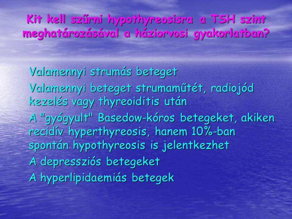 A hypothyreosis kezelése A régóta hypothyreoticus beteg myocardiuma fokozottan érzékeny a thyroxinra (különösen, ha idős és szívbeteg), ezért angina és ritmuszavar megelőzése céljából a thyroxin kezelést általában kis adaggal kezdjük és lassan emeljük.