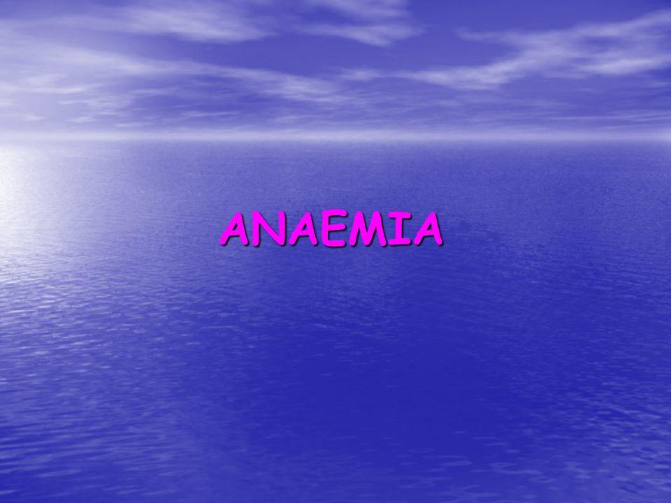 ANAEMIA Anaemiának (vérszegénység) nevezzük azt az állapotot, amelynek fennállása esetén egységnyi térfogatú perifériás vérben a haemoglobin koncentrációja a normálisnak elfogadott érték (a referencia tartomány alsó határa, nőknél 12 g/dl, férfiaknál 13 g/dl) alá csökken.