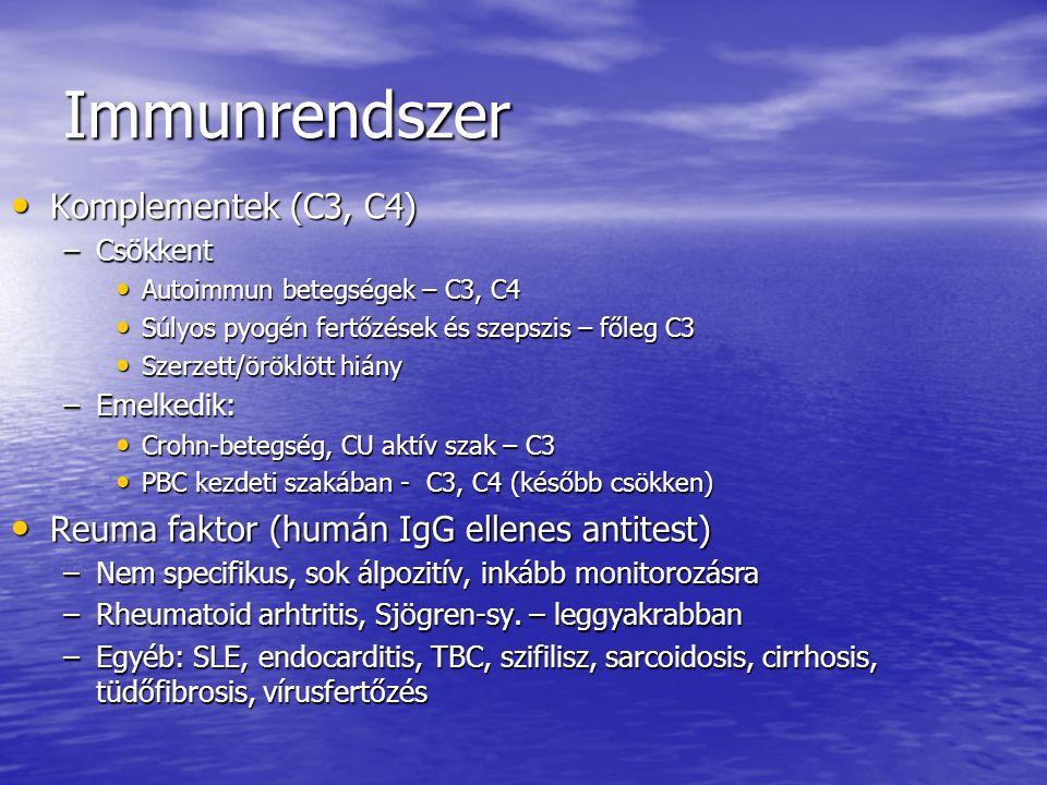 Immunrendszer - Autoimmunitás Autoimmun panel Autoimmun panel –ANA: Egészséges idős nőkben Egészséges idős nőkben autoimmun betegségekben (SLE, RA, Sjögren, vasculitis) autoimmun betegségekben (SLE, RA, Sjögren, vasculitis) Krónikus fertőzés (TBC, CAH, endocarditis, HIV) Krónikus fertőzés (TBC, CAH, endocarditis, HIV) Egyéb (DM1, SM, implantátumok) Egyéb (DM1, SM, implantátumok) Gyógyszerek (carbamazepine, procainamid stb.) Gyógyszerek (carbamazepine, procainamid stb.) –Anti dsDNA: SLE (60%), egyéb 5% alatt (Sjögren-sy., RA, CAkt.H, vírusfertőzések: EBV, CMV) –Anti SSA (Anti-Ro)/Anti SSB (Anti-La): Sjögren 75%, SLE 40% (ANA- neg.), RA 10% –Anti-Sm, Anti-RNP – SLE-re specifikus –Anti Jo-1: Polymiositis, Dermatomyositis, Raynaud-sy.