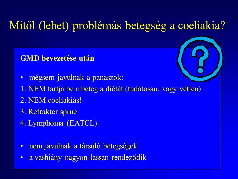 Mitől (lehet) problémás betegség a coeliakia? GMD: nehezebben beszerezhető és drágább, mint a normál étrend mindenki követ el abusust tudatosan is Mag