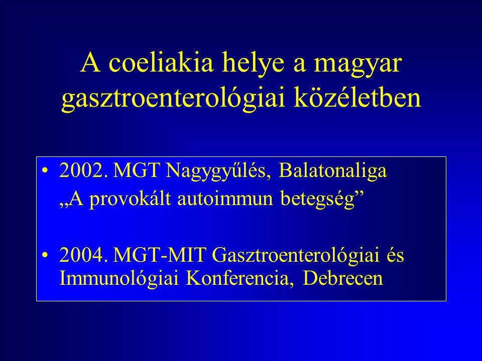 Coeliakia Diagnosztikus és betegvezetési dilemmák