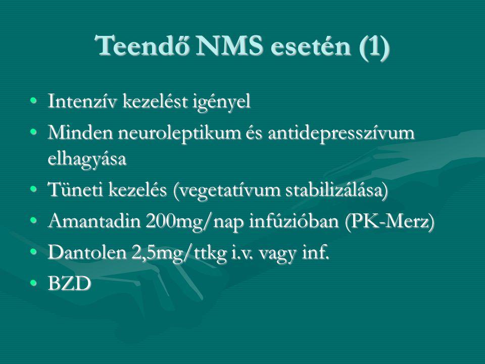 Teendő NMS esetén (1) Intenzív kezelést igényelIntenzív kezelést igényel Minden neuroleptikum és antidepresszívum elhagyásaMinden neuroleptikum és ant