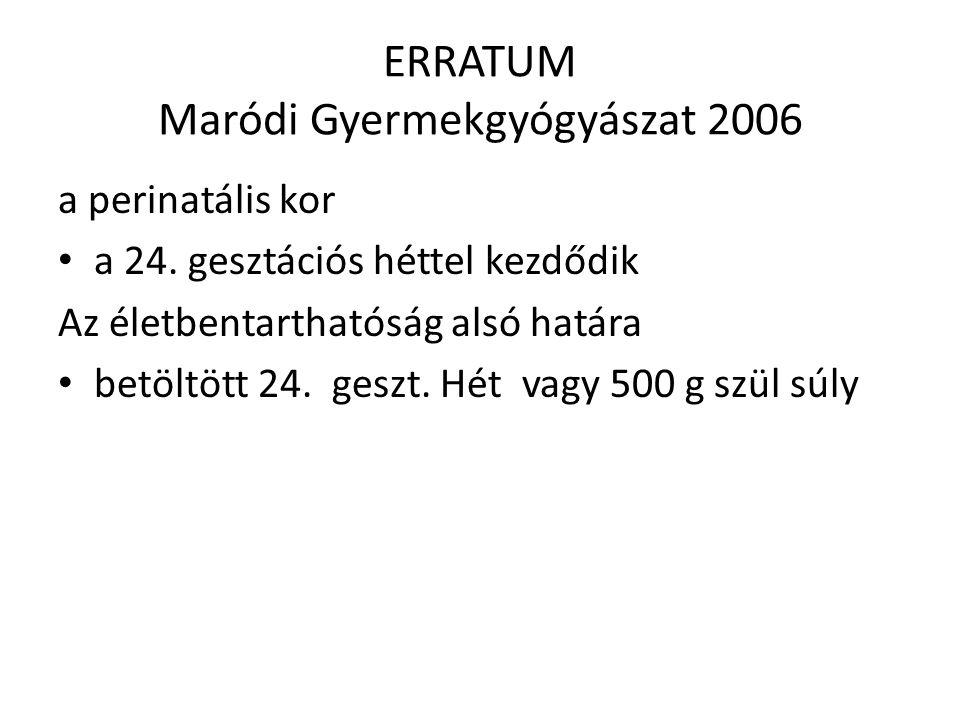 ERRATUM Maródi Gyermekgyógyászat 2006 a perinatális kor a 24.