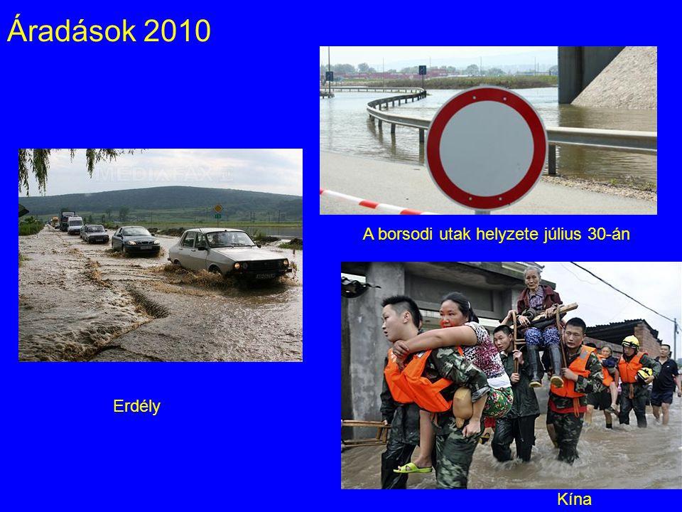 Áradások 2010 Erdély Kína A borsodi utak helyzete július 30-án