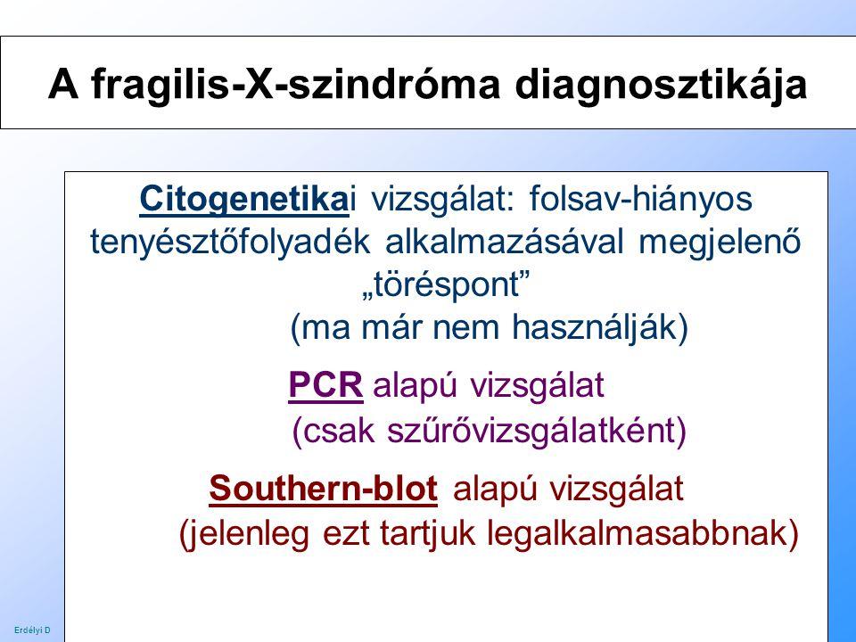 """46 A fragilis-X-szindróma diagnosztikája Citogenetikai vizsgálat: folsav-hiányos tenyésztőfolyadék alkalmazásával megjelenő """"töréspont"""" (ma már nem ha"""
