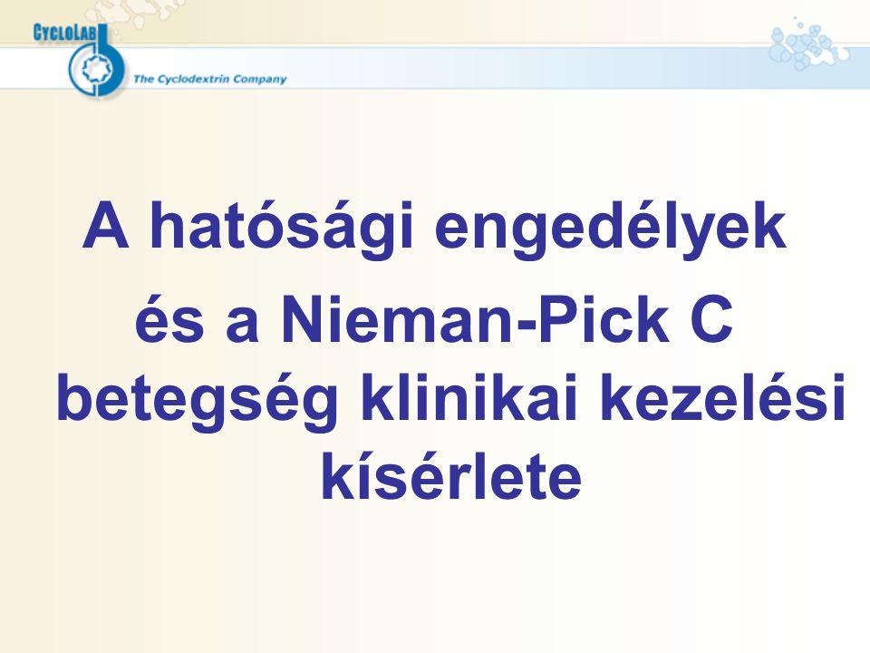 A hatósági engedélyek és a Nieman-Pick C betegség klinikai kezelési kísérlete