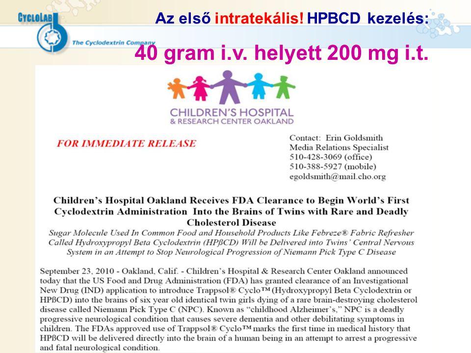 Az első intratekális! HPBCD kezelés: 40 gram i.v. helyett 200 mg i.t. dózis