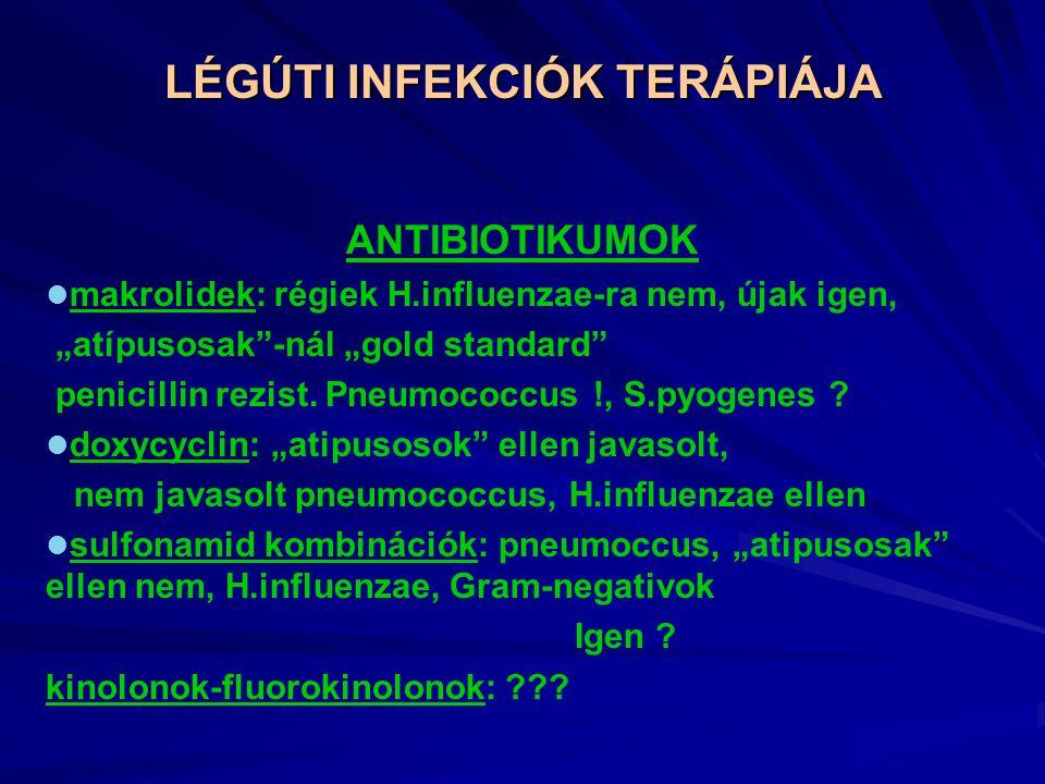 """LÉGÚTI INFEKCIÓK TERÁPIÁJA ANTIBIOTIKUMOK makrolidek: régiek H.influenzae-ra nem, újak igen, """"atípusosak -nál """"gold standard penicillin rezist."""