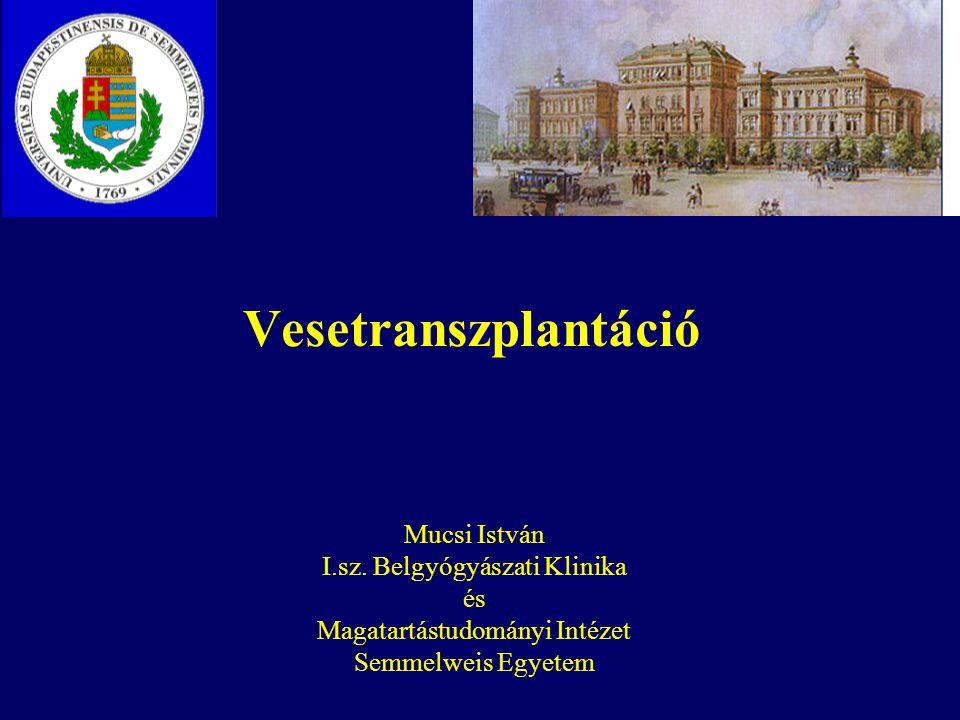 Vesetranszplantáció Mucsi István I.sz.