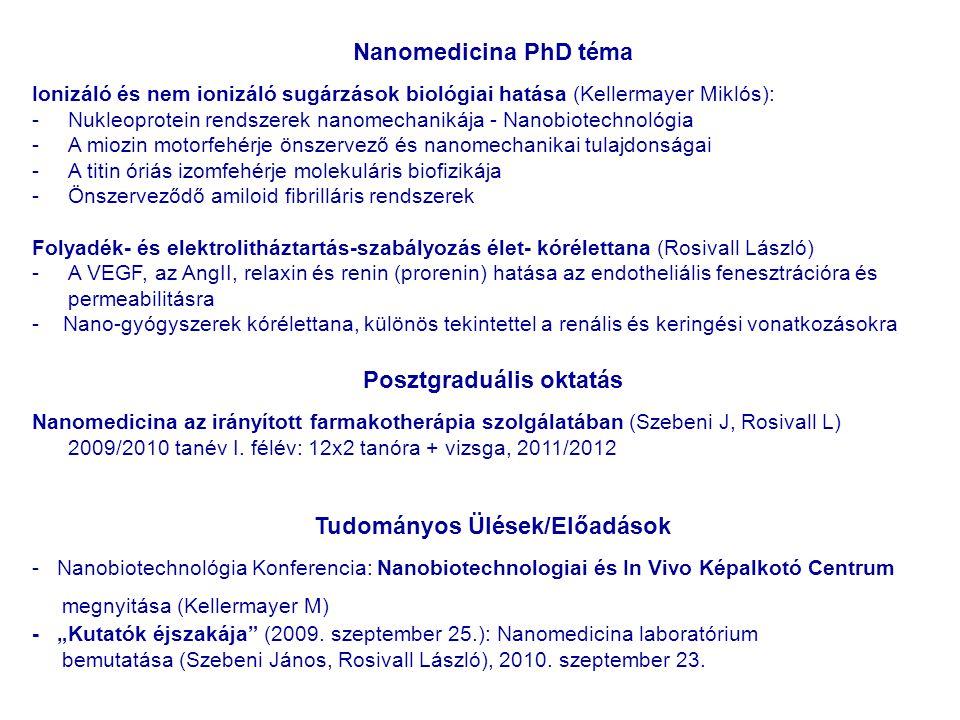 Nanomedicina PhD téma Ionizáló és nem ionizáló sugárzások biológiai hatása (Kellermayer Miklós): -Nukleoprotein rendszerek nanomechanikája - Nanobiote