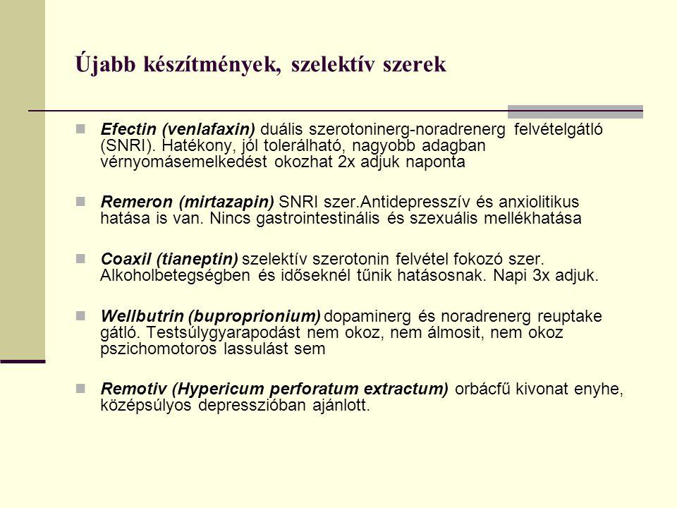Újabb készítmények, szelektív szerek Efectin (venlafaxin) duális szerotoninerg-noradrenerg felvételgátló (SNRI). Hatékony, jól tolerálható, nagyobb ad