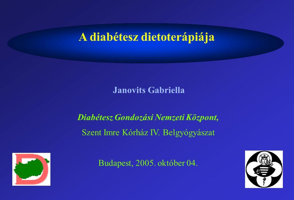 A diabétesz dietoterápiája Janovits Gabriella Diabétesz Gondozási Nemzeti Központ, Szent Imre Kórház IV. Belgyógyászat Budapest, 2005. október 04.
