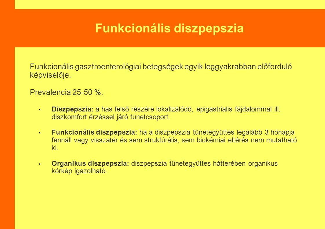 Funkcionális diszpepszia Funkcionális gasztroenterológiai betegségek egyik leggyakrabban előforduló képviselője. Prevalencia 25-50 %. Diszpepszia: a h