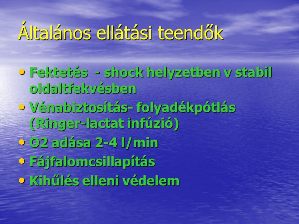 Általános ellátási teendők Fektetés - shock helyzetben v stabil oldaltfekvésben Fektetés - shock helyzetben v stabil oldaltfekvésben Vénabiztosítás- f