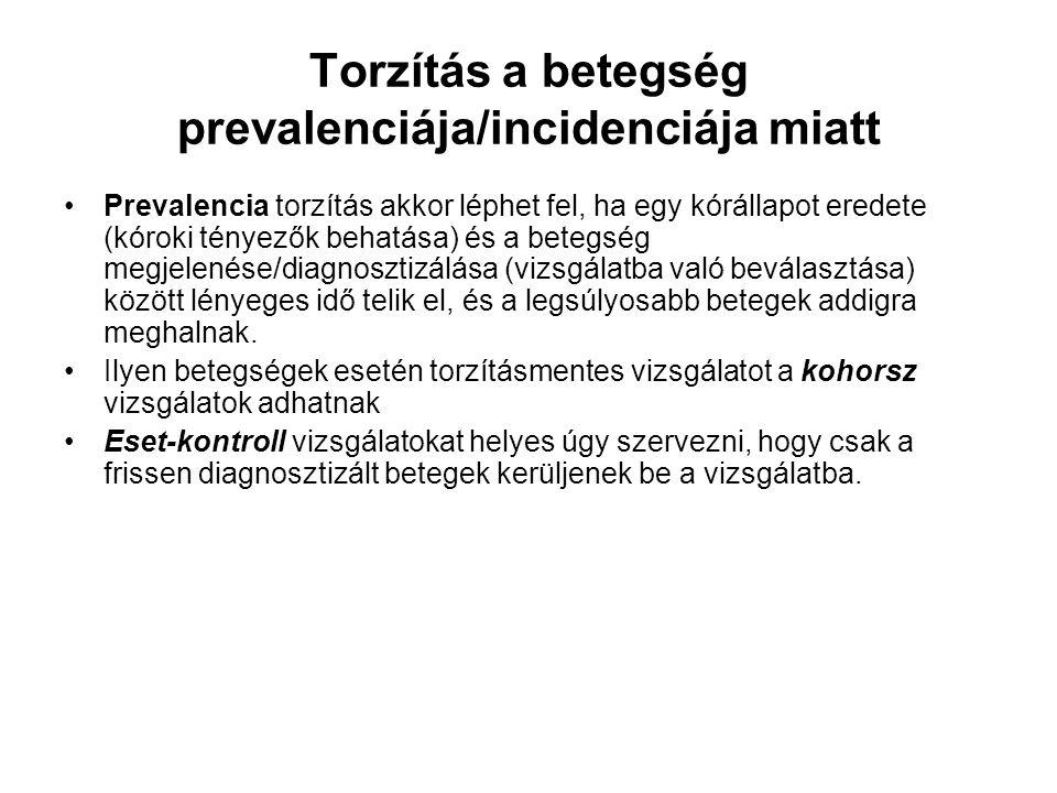 Torzítás a betegség prevalenciája/incidenciája miatt Prevalencia torzítás akkor léphet fel, ha egy kórállapot eredete (kóroki tényezők behatása) és a