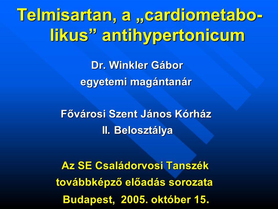 "Telmisartan, a ""cardiometabo- likus antihypertonicum Dr."