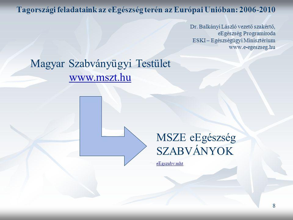 8 Tagországi feladataink az eEgészség terén az Európai Unióban: 2006-2010 Dr.