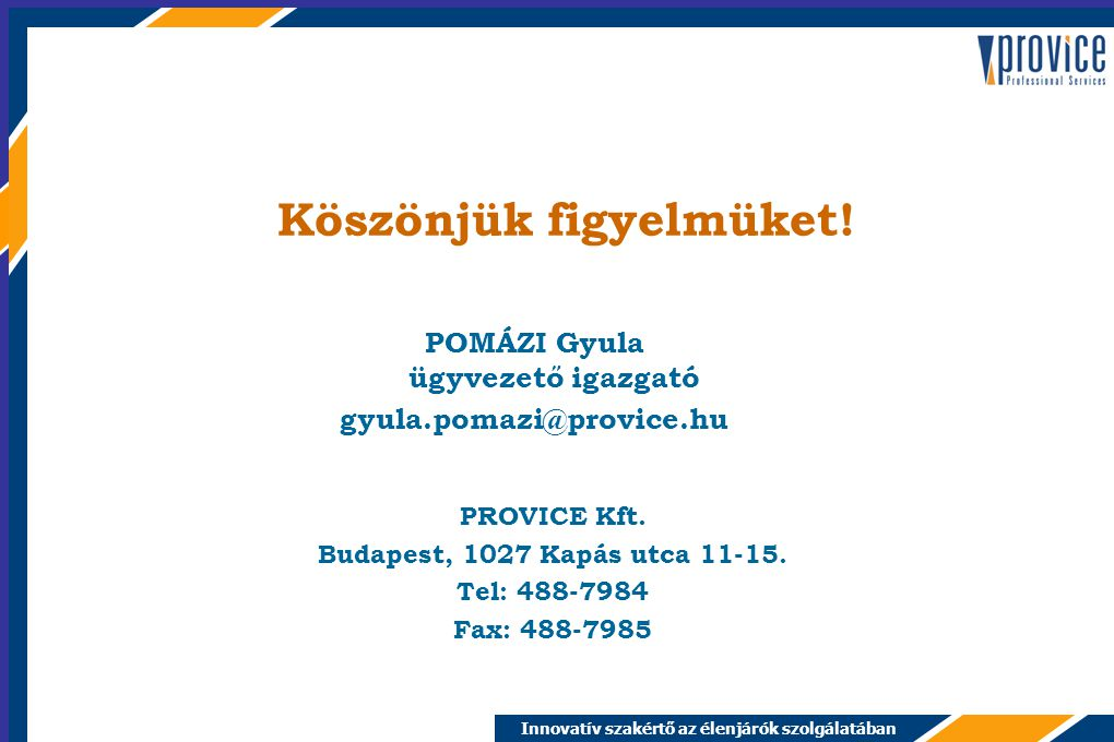 Innovatív szakértő az élenjárók szolgálatában PROVICE Kft.
