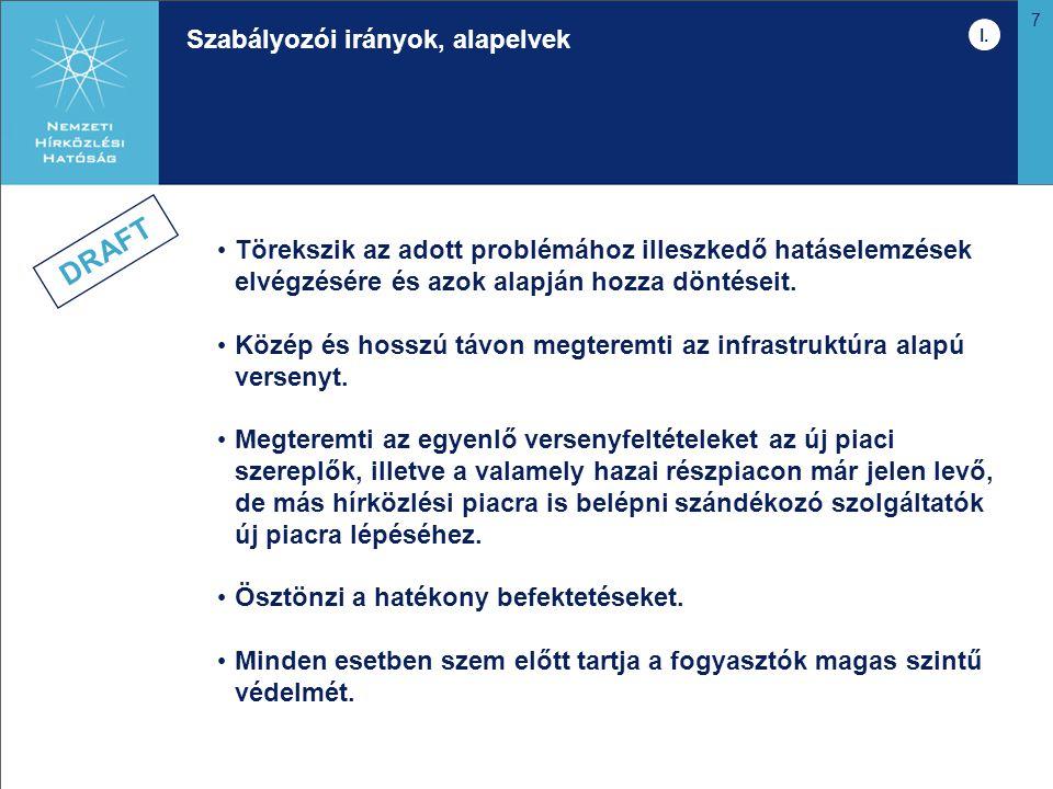7 Szabályozói irányok, alapelvek Törekszik az adott problémához illeszkedő hatáselemzések elvégzésére és azok alapján hozza döntéseit. Közép és hosszú