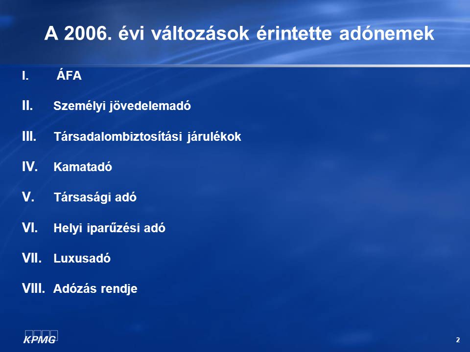2 A 2006.évi változások érintette adónemek I. ÁFA II.