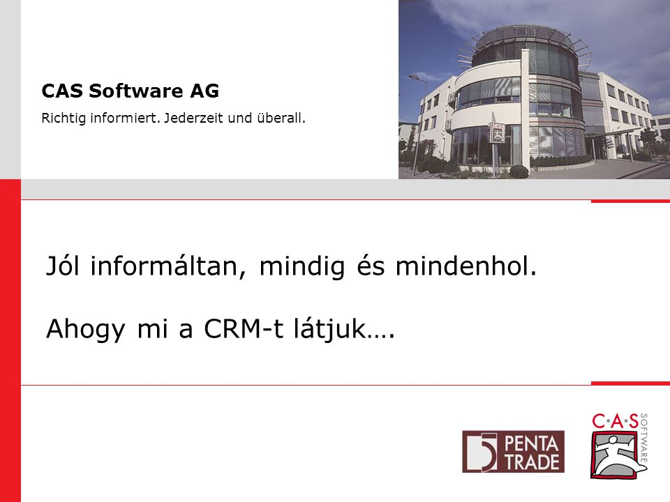 23.07.2014 A CRM lényege Meghatározása:  CRM egy olyan felhasználási területektől mentes üzleti stratégia, amely egy rendszerbe foglalt tartós és gyümölcsöző vevőkapcsolatok kialakítását és kezelését célozza meg  Megfelelő technikai háttérrel támogatott vevőközpontú, hatékony folyamatszervezés (Forrás: SIG CRM, bw.connected)