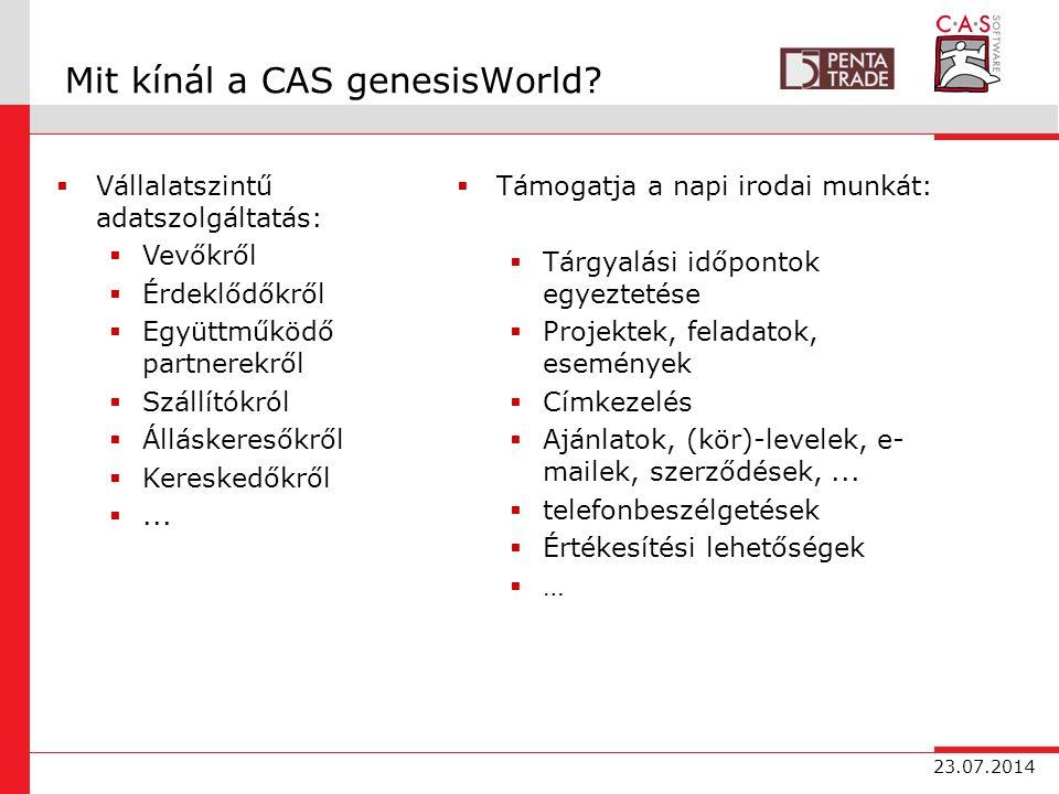 23.07.2014 Mit kínál a CAS genesisWorld.