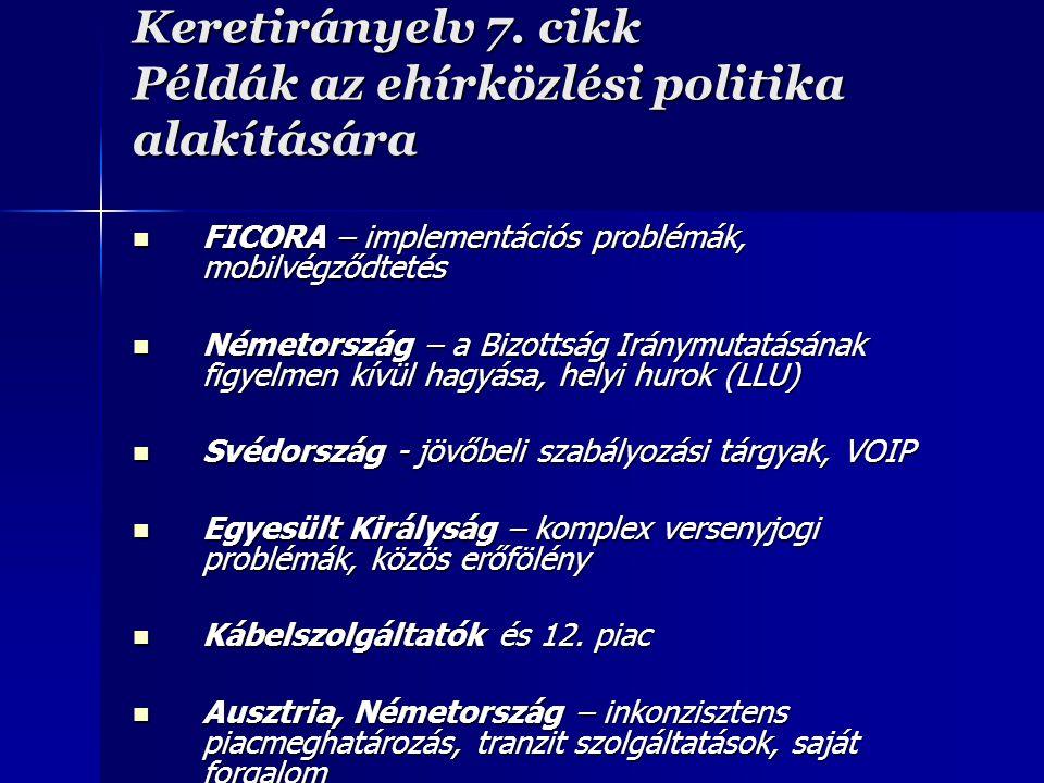 Keretirányelv 7. cikk Példák az ehírközlési politika alakítására FICORA – implementációs problémák, mobilvégződtetés FICORA – implementációs problémák