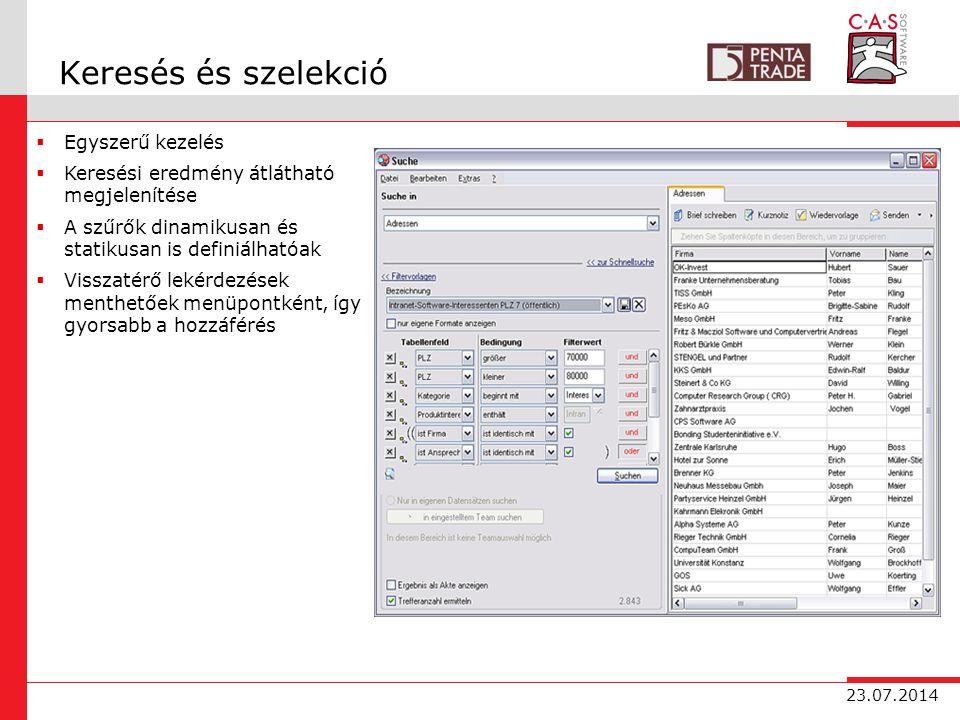 23.07.2014 Keresés és szelekció  Egyszerű kezelés  Keresési eredmény átlátható megjelenítése  A szűrők dinamikusan és statikusan is definiálhatóak  Visszatérő lekérdezések menthetőek menüpontként, így gyorsabb a hozzáférés