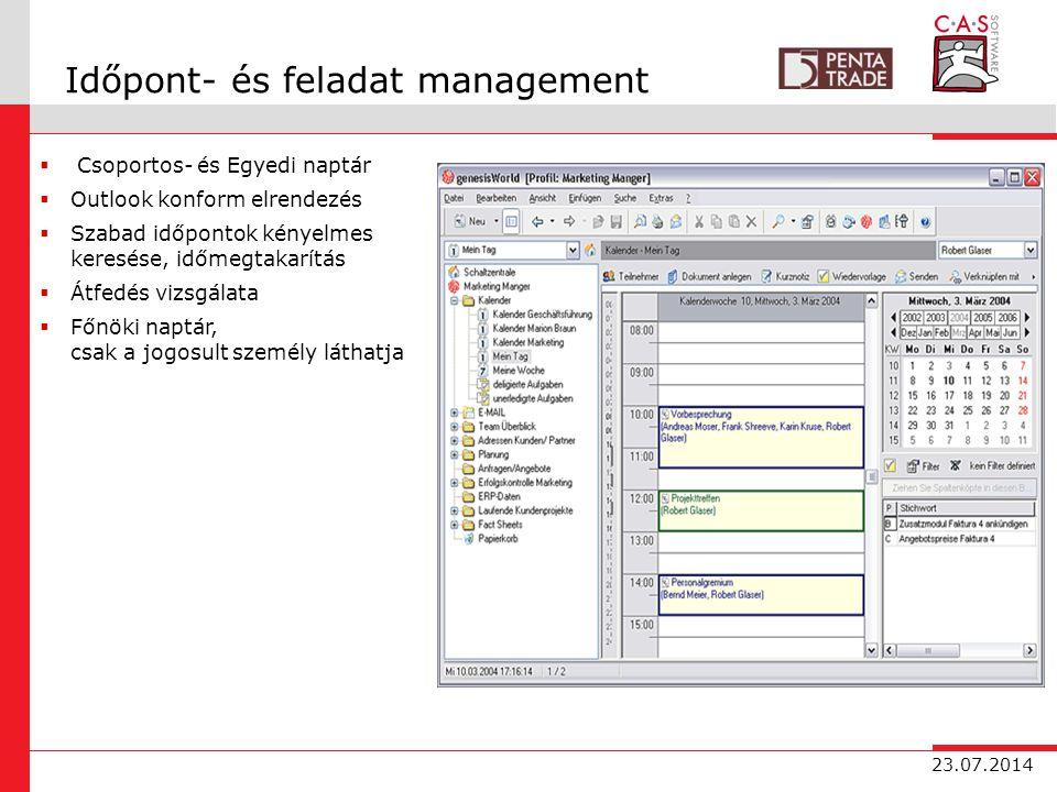 23.07.2014 Időpont- és feladat management  Csoportos- és Egyedi naptár  Outlook konform elrendezés  Szabad időpontok kényelmes keresése, időmegtakarítás  Átfedés vizsgálata  Főnöki naptár, csak a jogosult személy láthatja