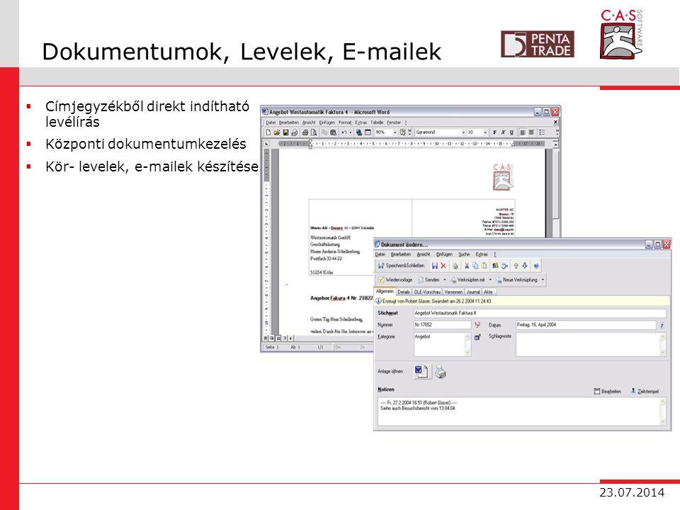 23.07.2014 Dokumentumok, Levelek, E-mailek  Címjegyzékből direkt indítható levélírás  Központi dokumentumkezelés  Kör- levelek, e-mailek készítése