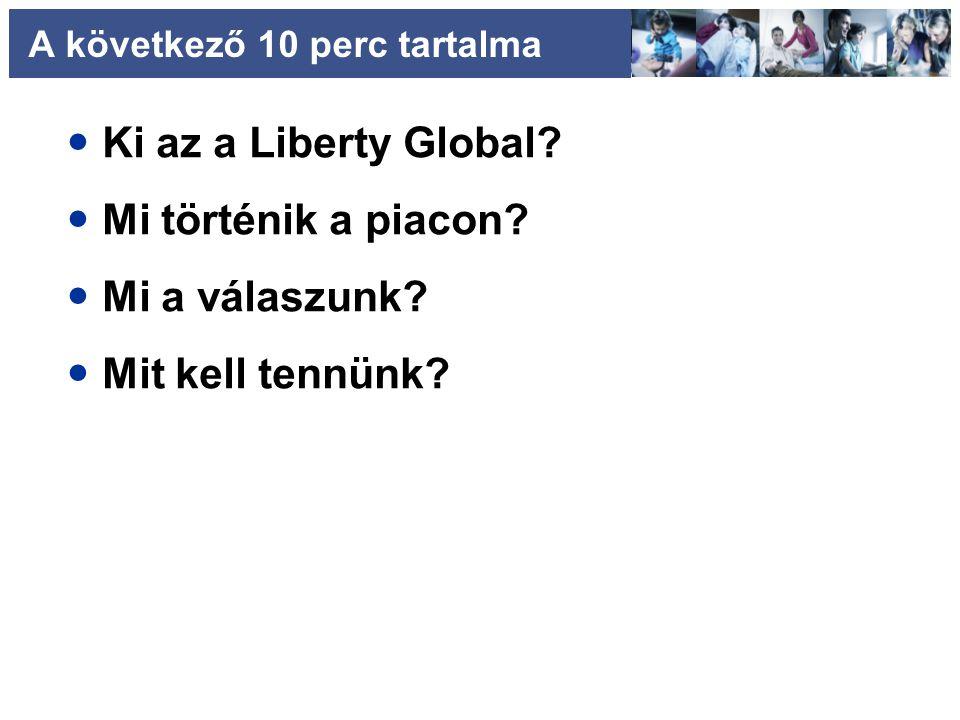 A következő 10 perc tartalma Ki az a Liberty Global.