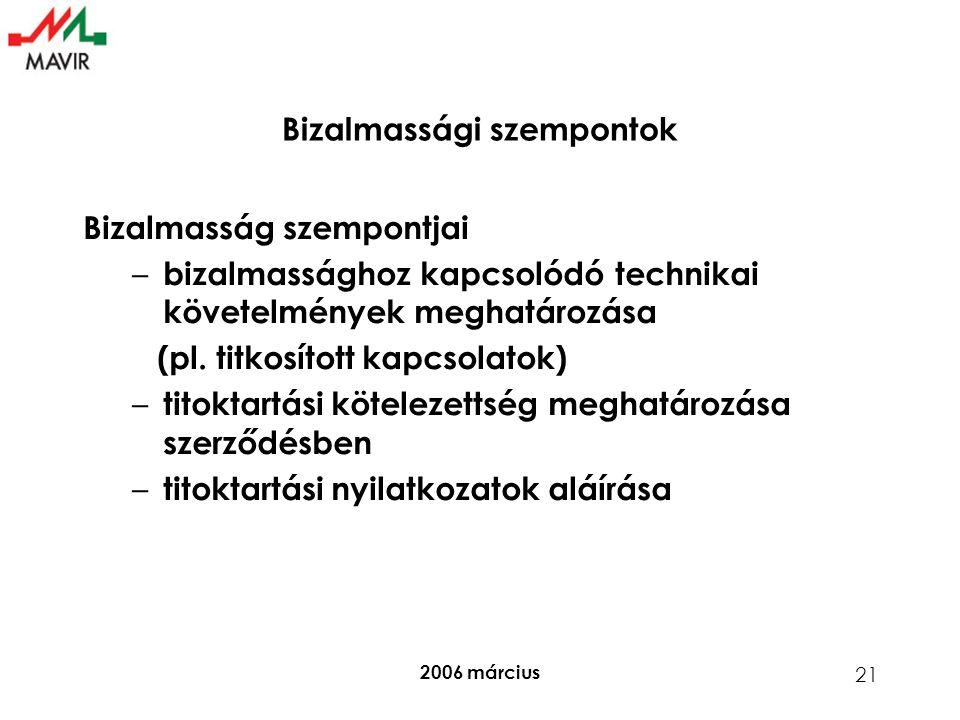 2006 március 21 Bizalmasság szempontjai – bizalmassághoz kapcsolódó technikai követelmények meghatározása (pl.
