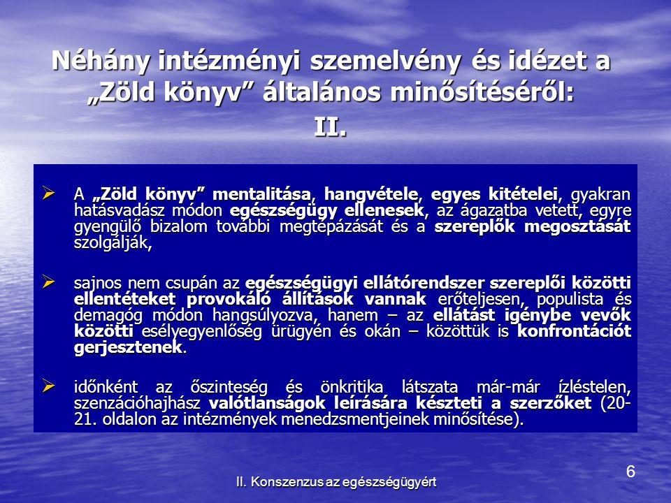 17 II.Konszenzus az egészségügyért A MKSZ Elnökségének és Vezetőségének ÁLLÁSFOGLALÁSA 2006.