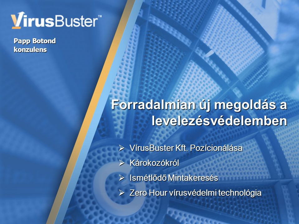Forradalmian új megoldás a levelezésvédelemben  VírusBuster Kft.