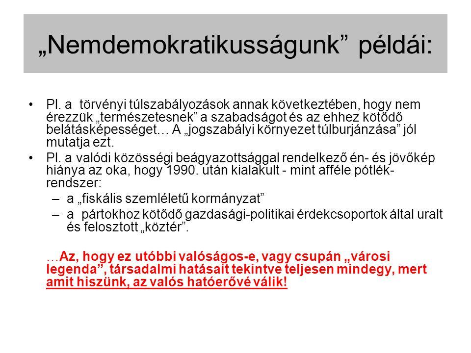 """""""Nemdemokratikusságunk példái: Pl."""